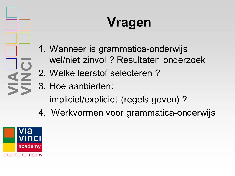 Vragen Wanneer is grammatica-onderwijs wel/niet zinvol Resultaten onderzoek. Welke leerstof selecteren