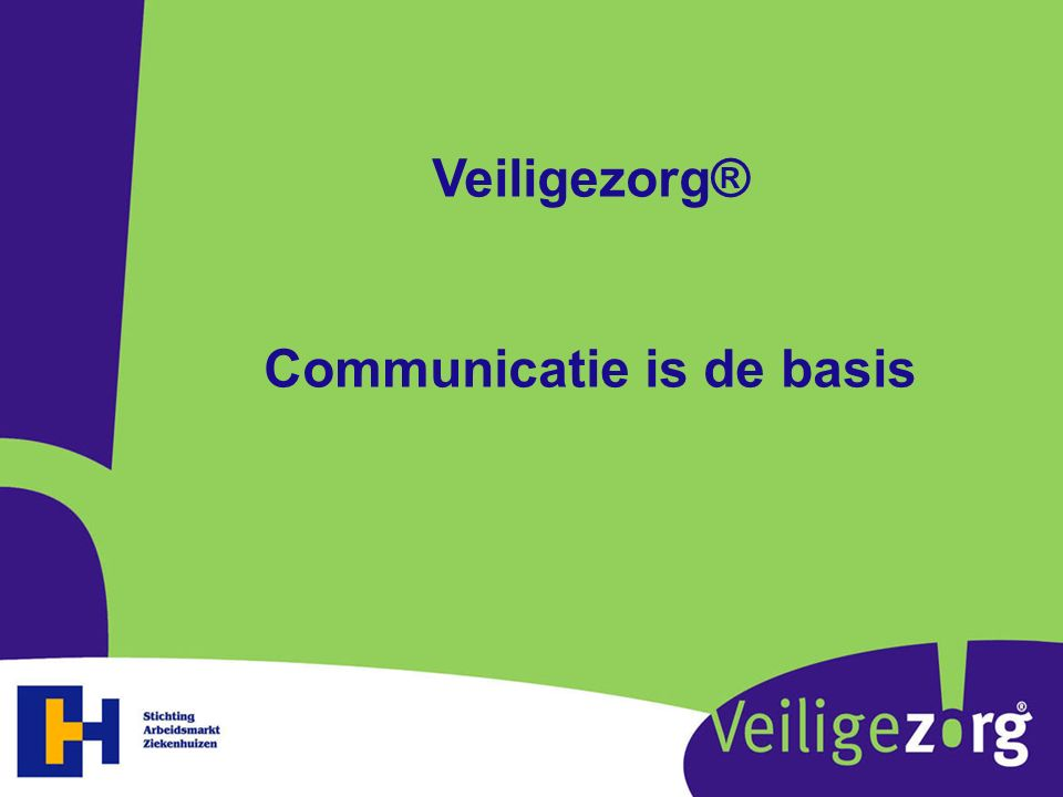 Communicatie is de basis