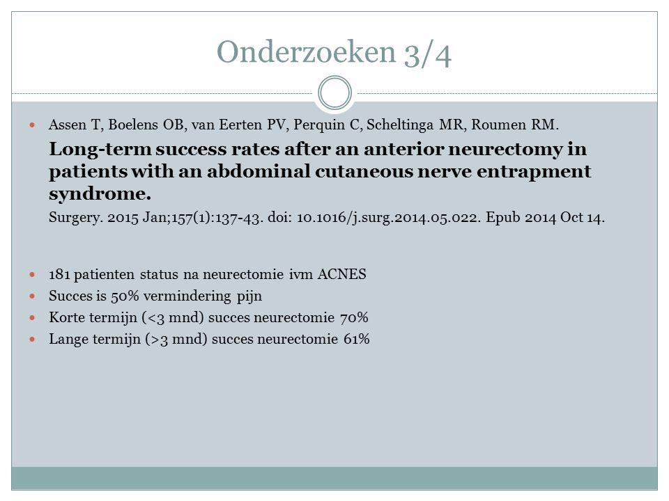 Onderzoeken 3/4 Assen T, Boelens OB, van Eerten PV, Perquin C, Scheltinga MR, Roumen RM.