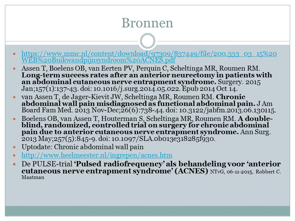 Bronnen https://www.mmc.nl/content/download/97309/837449/file/200.333_03_15%20WEB%20Buikwandpijnsyndroom%20ACNES.pdf.