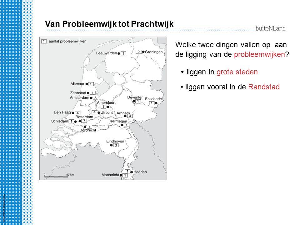 liggen in grote steden Van Probleemwijk tot Prachtwijk