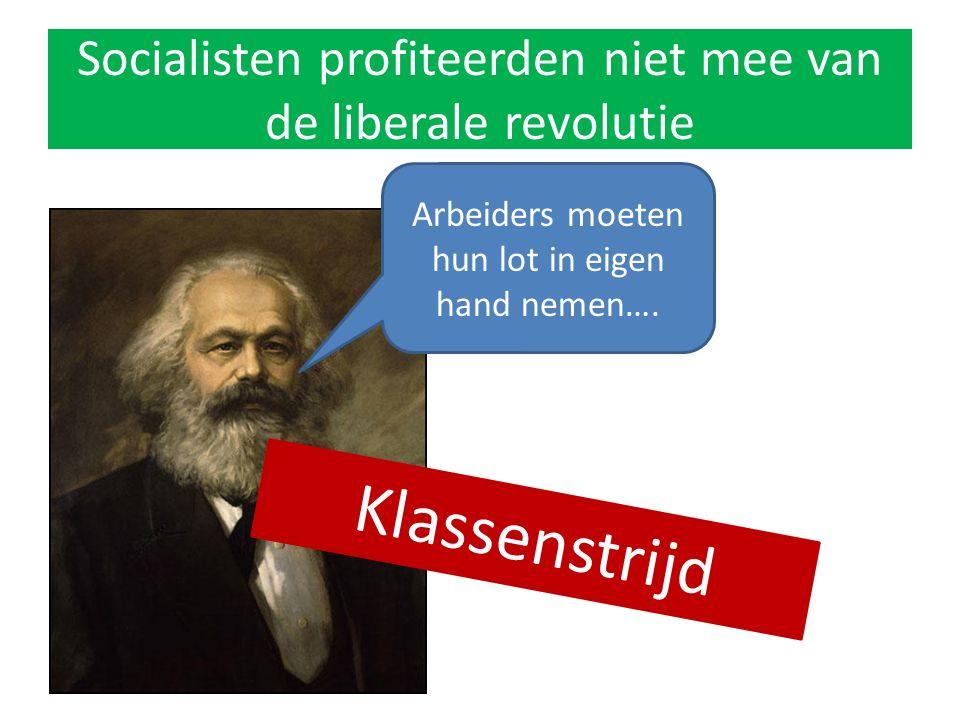 Socialisten profiteerden niet mee van de liberale revolutie