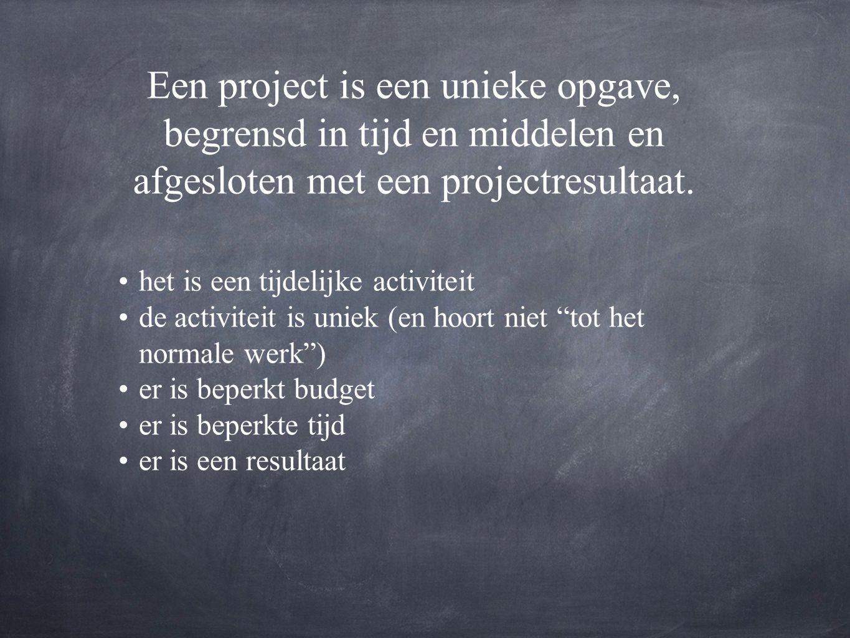 Een project is een unieke opgave, begrensd in tijd en middelen en afgesloten met een projectresultaat.