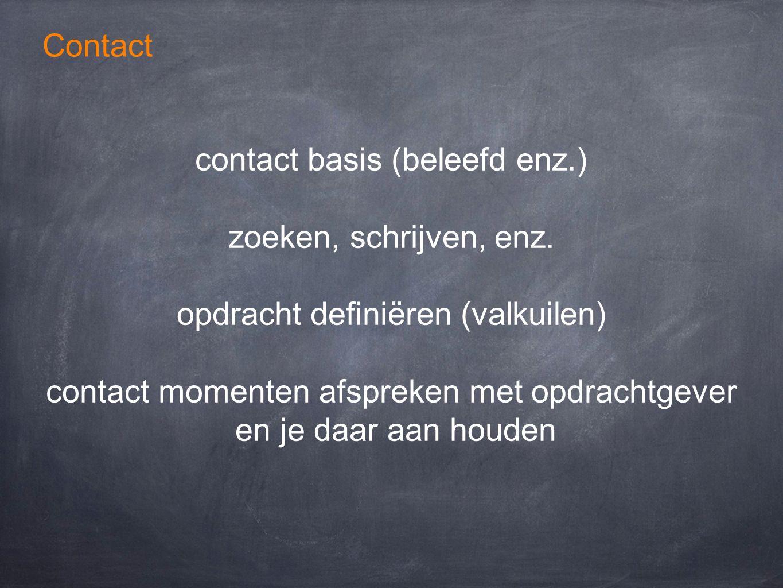 contact basis (beleefd enz.) zoeken, schrijven, enz.