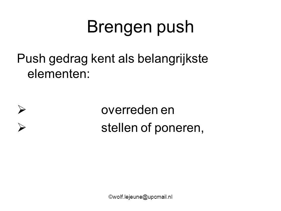 Brengen push Push gedrag kent als belangrijkste elementen: