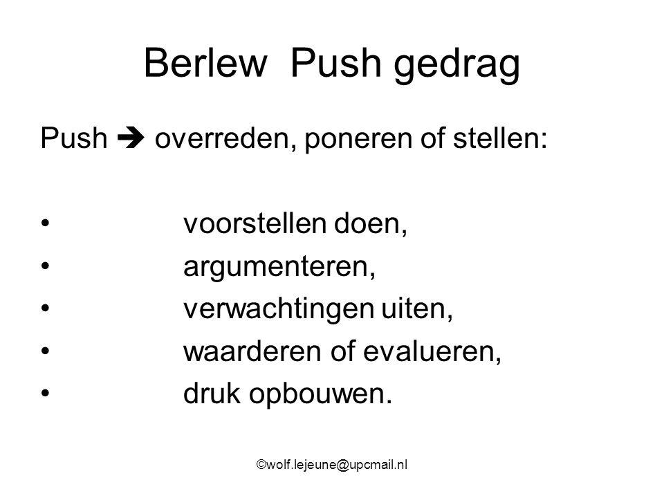 Berlew Push gedrag Push  overreden, poneren of stellen: