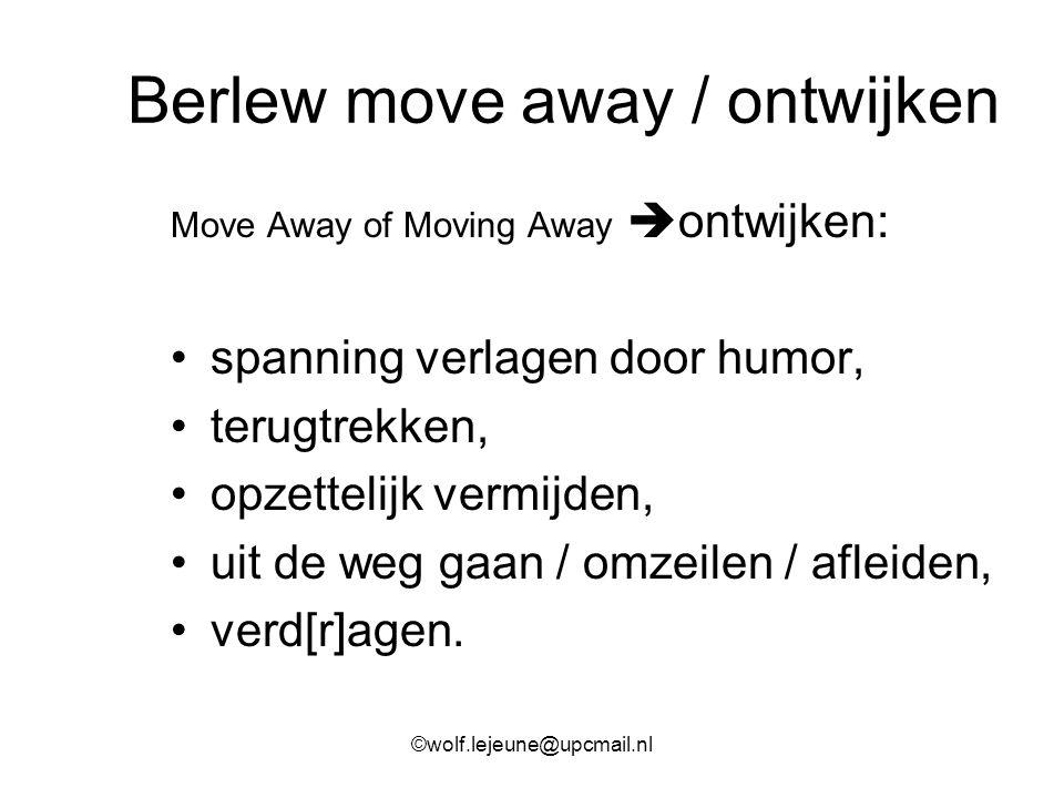 Berlew move away / ontwijken