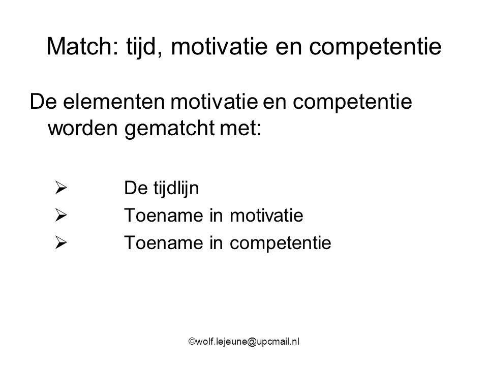 Match: tijd, motivatie en competentie