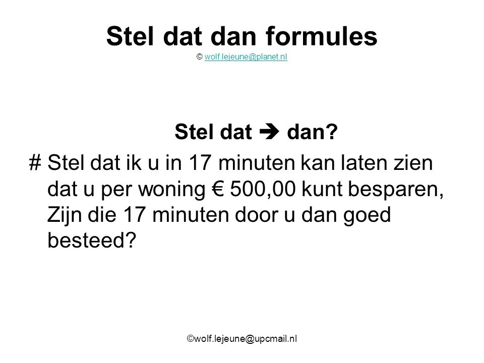 Stel dat dan formules © wolf.lejeune@planet.nl