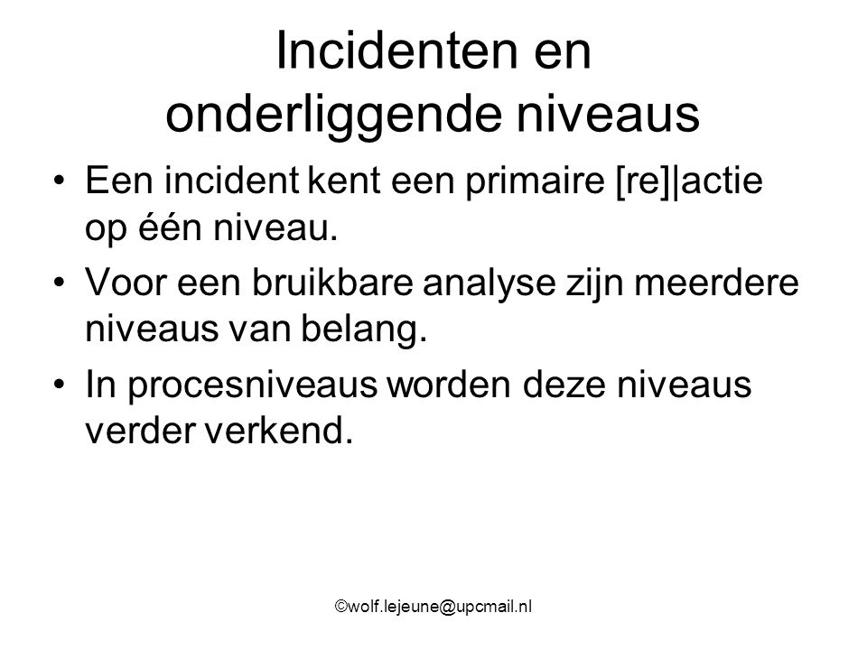 Incidenten en onderliggende niveaus