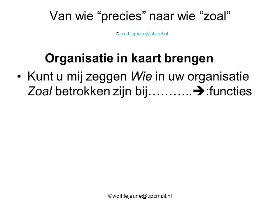Van wie precies naar wie zoal © wolf.lejeune@planet.nl