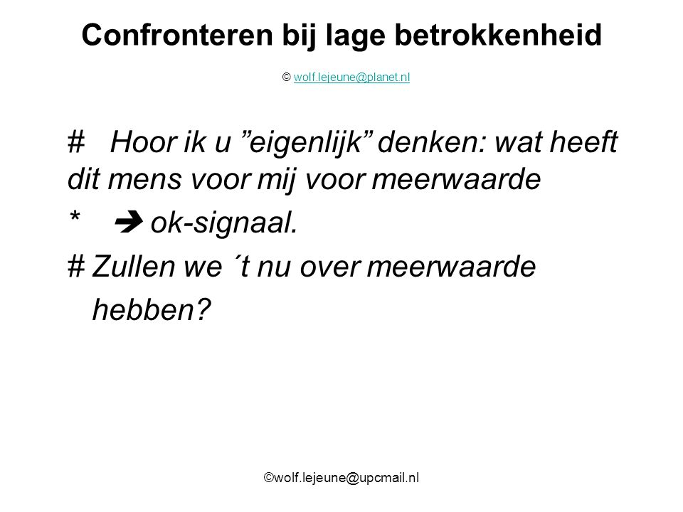 Confronteren bij lage betrokkenheid © wolf.lejeune@planet.nl