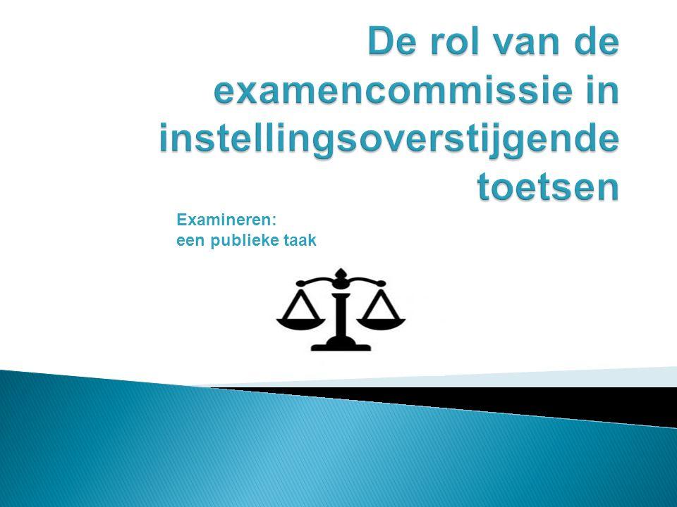De rol van de examencommissie in instellingsoverstijgende toetsen