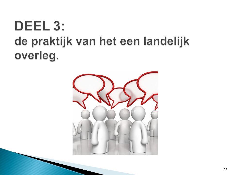 DEEL 3: de praktijk van het een landelijk overleg.