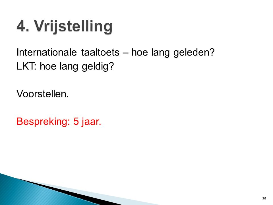 4. Vrijstelling Internationale taaltoets – hoe lang geleden.