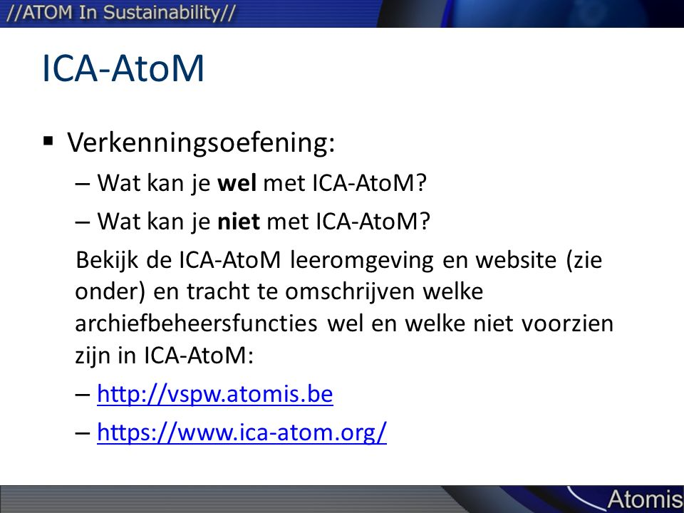 ICA-AtoM Verkenningsoefening: Wat kan je wel met ICA-AtoM