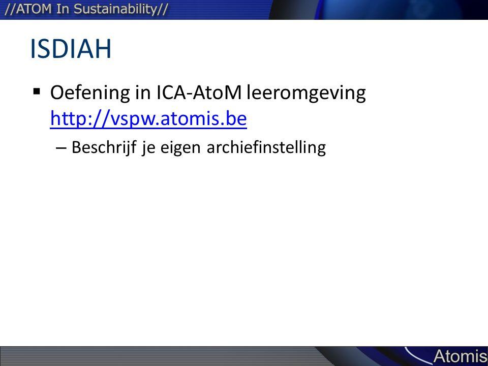 ISDIAH Oefening in ICA-AtoM leeromgeving http://vspw.atomis.be