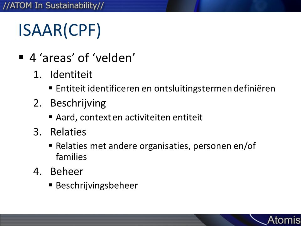 ISAAR(CPF) 4 'areas' of 'velden' Identiteit Beschrijving Relaties