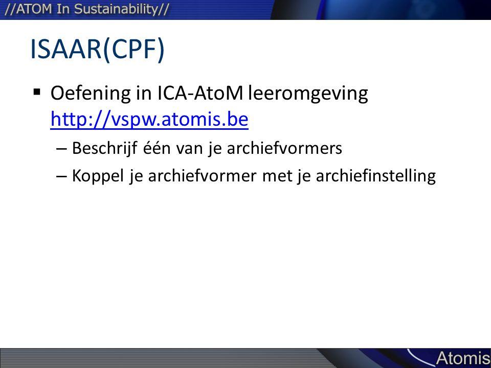 ISAAR(CPF) Oefening in ICA-AtoM leeromgeving http://vspw.atomis.be
