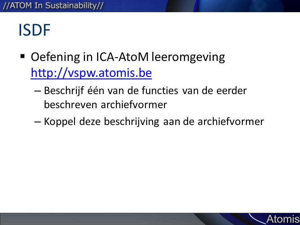 ISDF Oefening in ICA-AtoM leeromgeving http://vspw.atomis.be