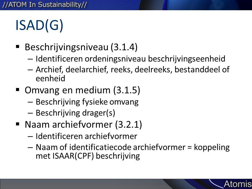 ISAD(G) Beschrijvingsniveau (3.1.4) Omvang en medium (3.1.5)