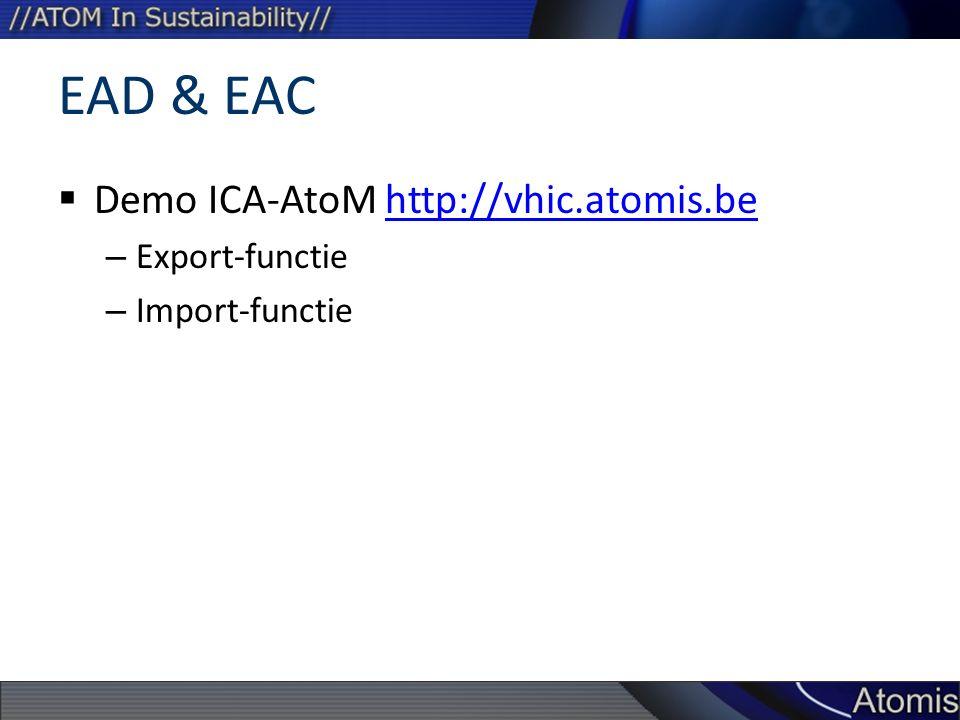 EAD & EAC Demo ICA-AtoM http://vhic.atomis.be Export-functie