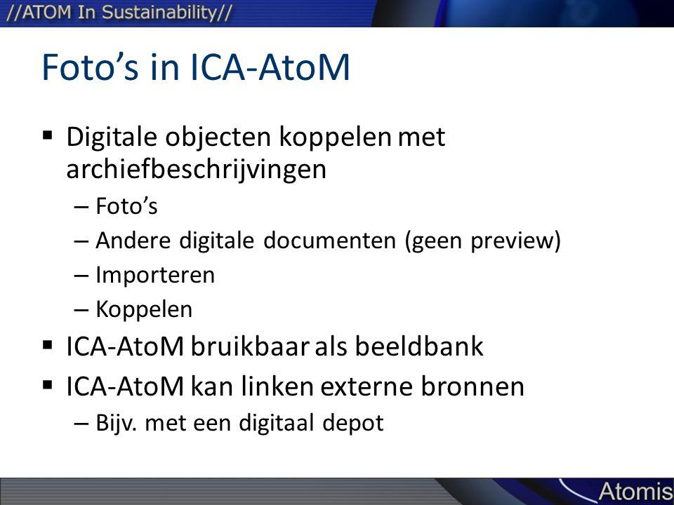 Foto's in ICA-AtoM Digitale objecten koppelen met archiefbeschrijvingen. Foto's. Andere digitale documenten (geen preview)