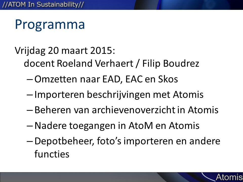 Programma Vrijdag 20 maart 2015: docent Roeland Verhaert / Filip Boudrez. Omzetten naar EAD, EAC en Skos.