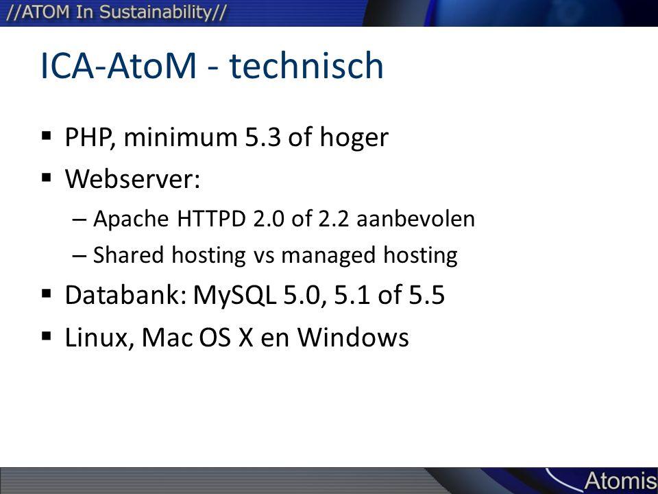 ICA-AtoM - technisch PHP, minimum 5.3 of hoger Webserver: