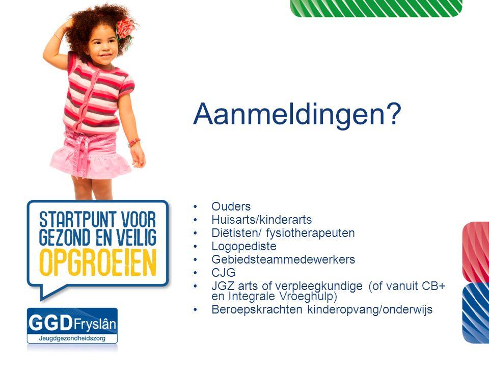 Aanmeldingen Ouders Huisarts/kinderarts Diëtisten/ fysiotherapeuten