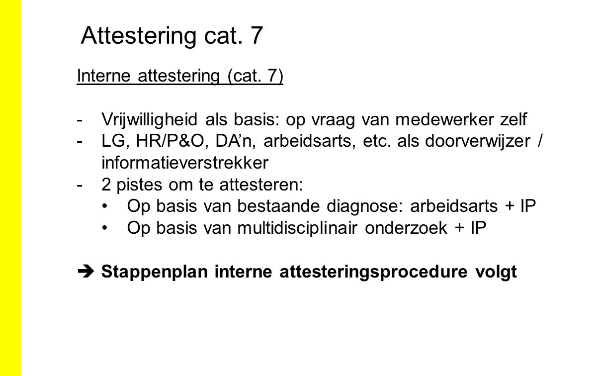 Attestering cat. 7 Interne attestering (cat. 7)
