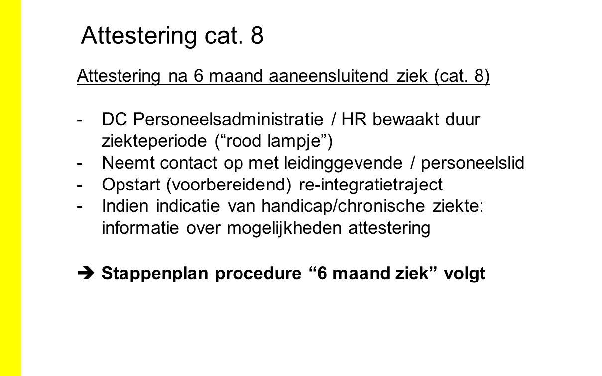 Attestering cat. 8 Attestering na 6 maand aaneensluitend ziek (cat. 8)