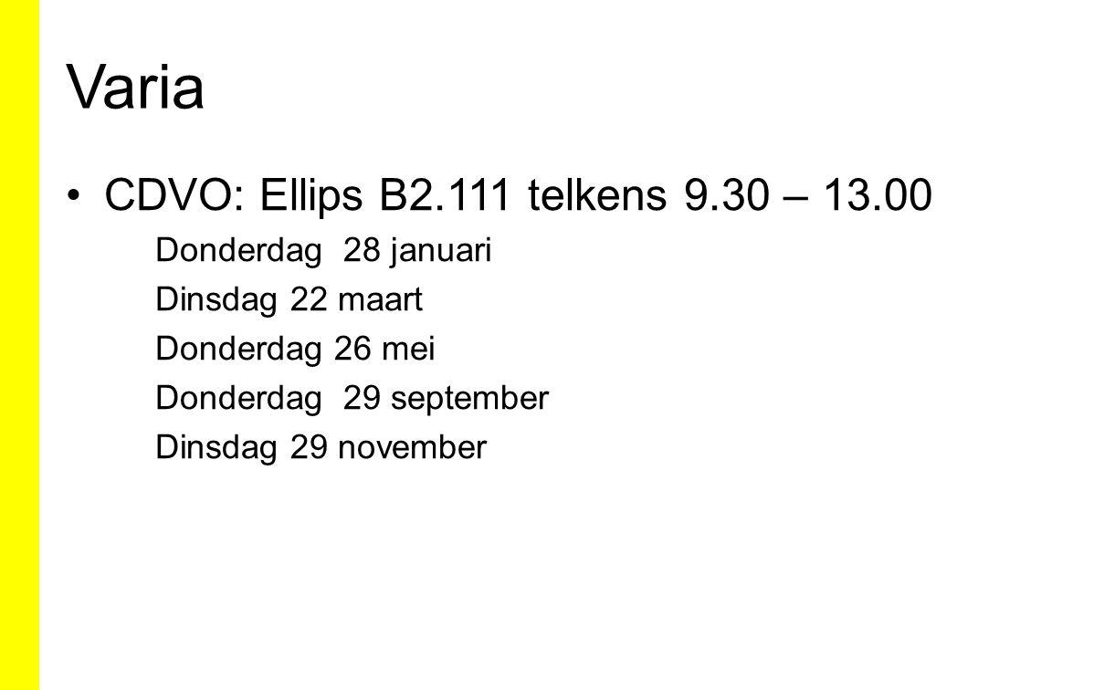 Varia CDVO: Ellips B2.111 telkens 9.30 – 13.00 Donderdag 28 januari
