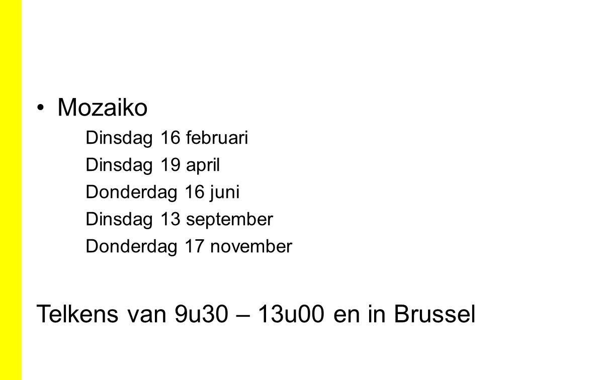 Telkens van 9u30 – 13u00 en in Brussel