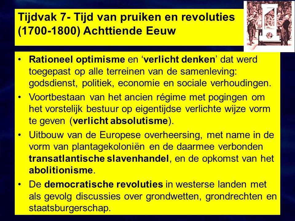 Tijdvak 7- Tijd van pruiken en revoluties (1700-1800) Achttiende Eeuw