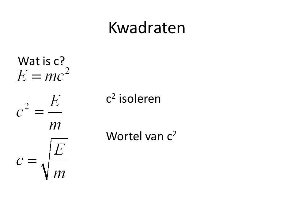 Kwadraten Wat is c c2 isoleren Wortel van c2