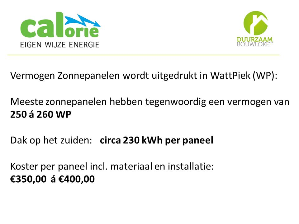 Vermogen Zonnepanelen wordt uitgedrukt in WattPiek (WP):