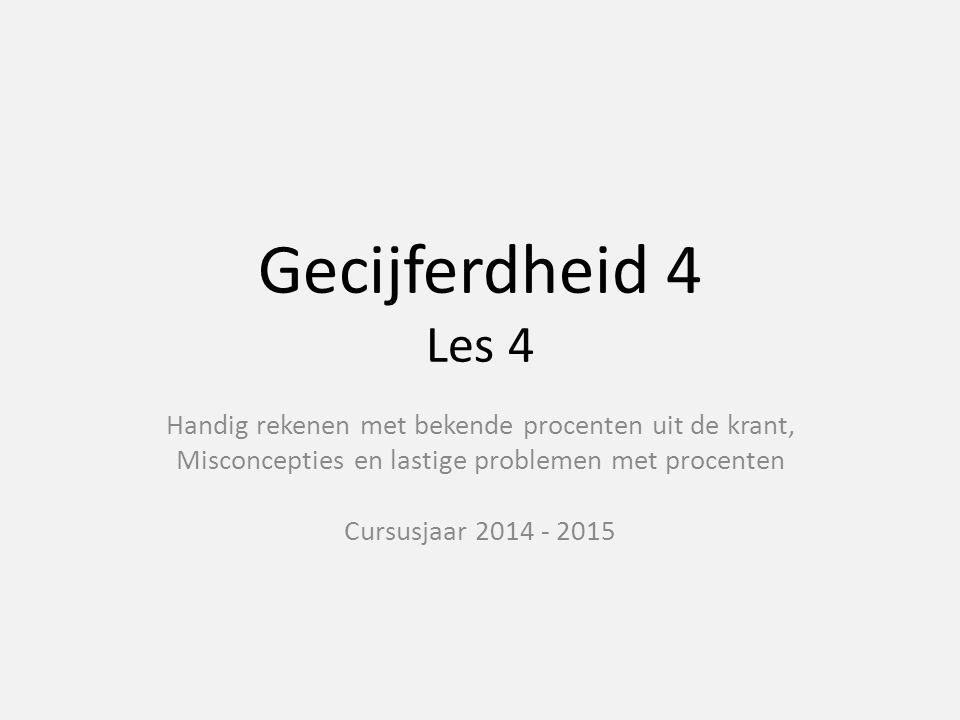 Gecijferdheid 4 Les 4 Handig rekenen met bekende procenten uit de krant, Misconcepties en lastige problemen met procenten.