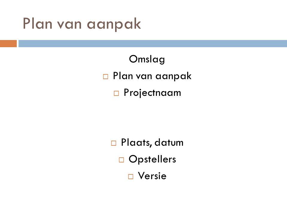 Plan van aanpak Omslag Plan van aanpak Projectnaam Plaats, datum