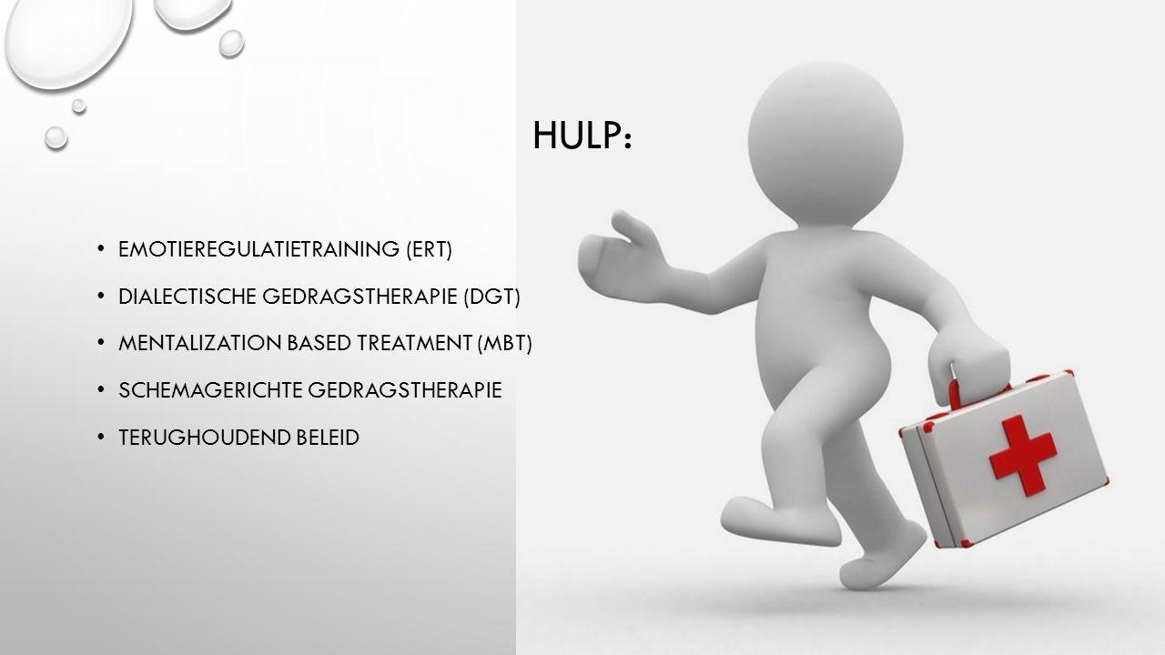 Hulp: Emotieregulatietraining (ERT) Dialectische gedragstherapie (DGT)