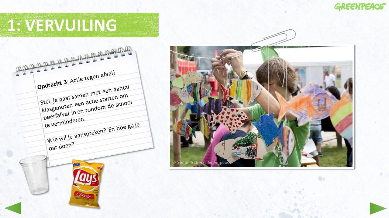 1: VERVUILING Opdracht 3: Actie tegen afval!