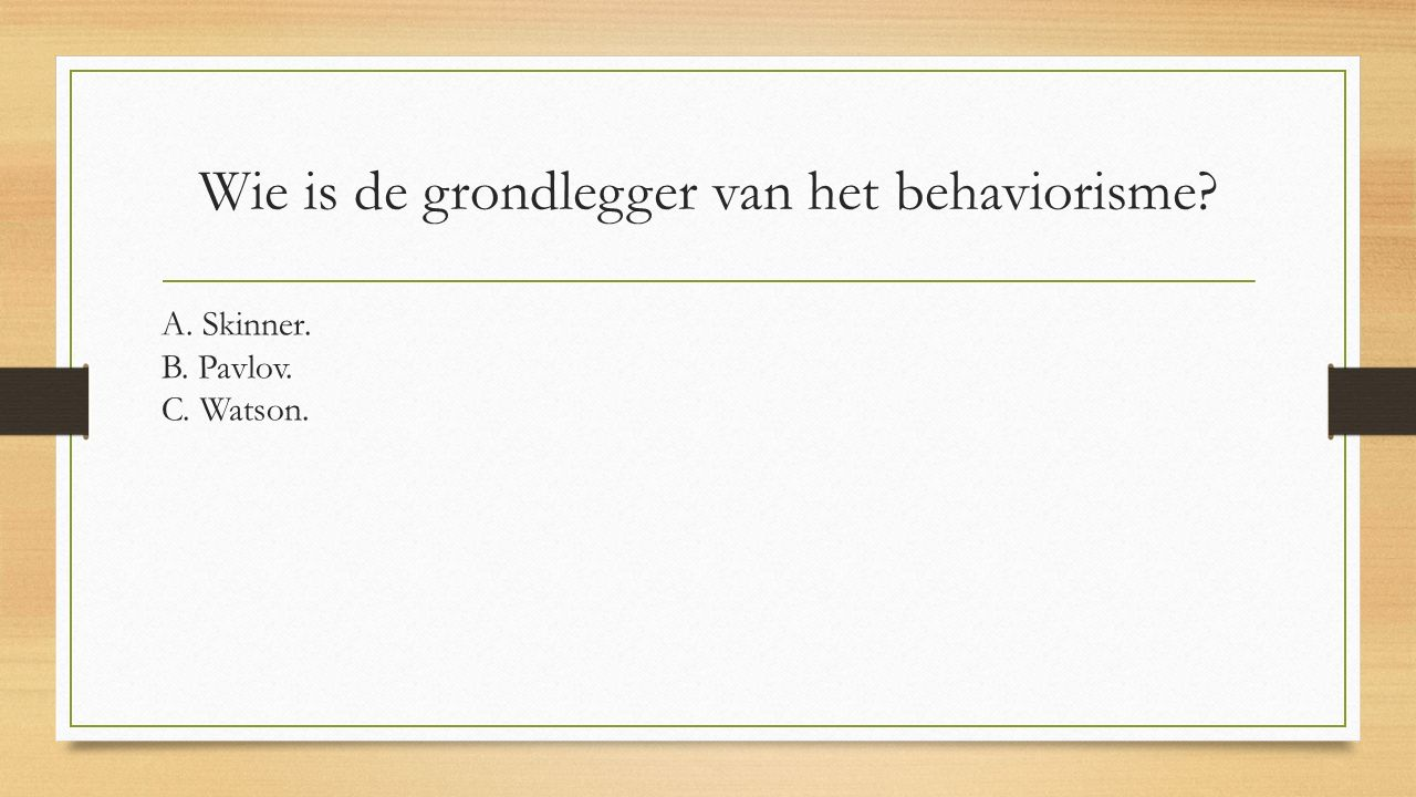Wie is de grondlegger van het behaviorisme