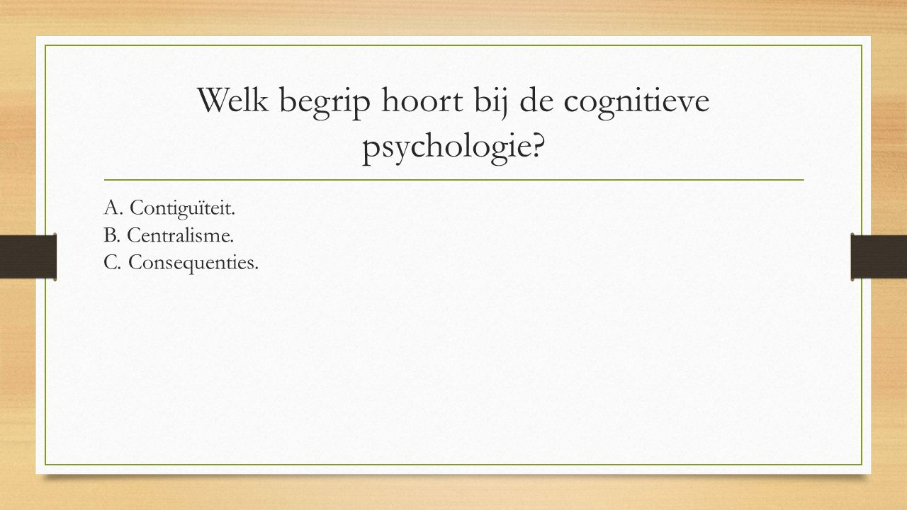 Welk begrip hoort bij de cognitieve psychologie