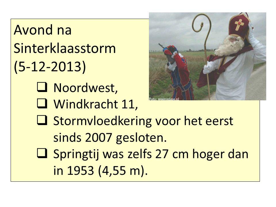 Avond na Sinterklaasstorm (5-12-2013) Noordwest, Windkracht 11,