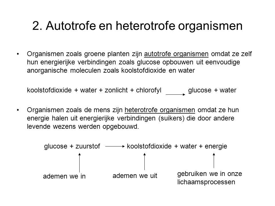 2. Autotrofe en heterotrofe organismen
