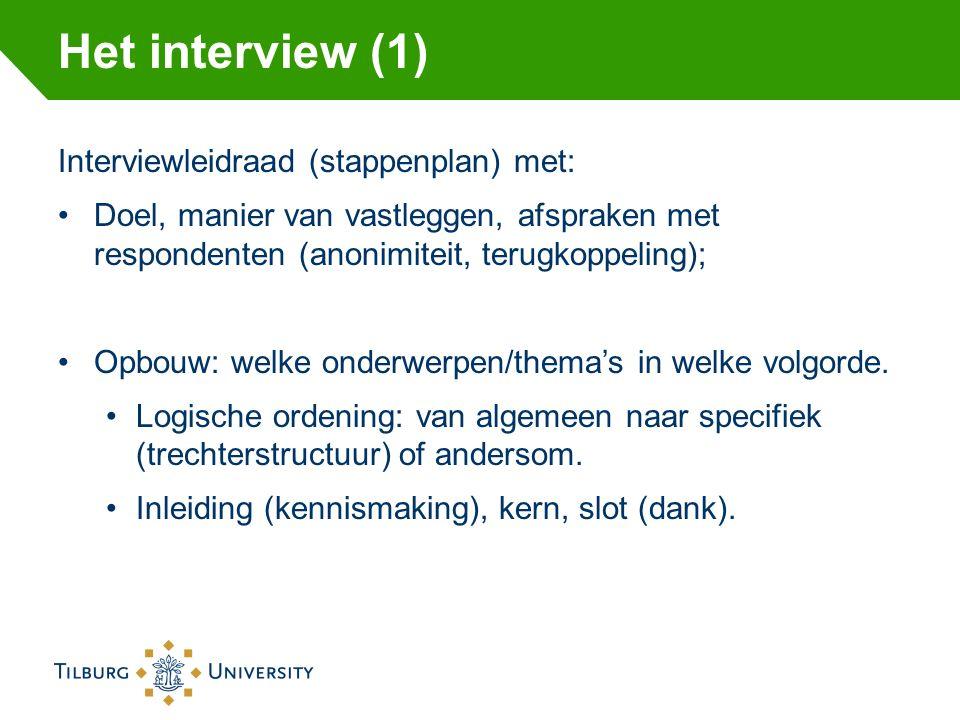 Het interview (1) Interviewleidraad (stappenplan) met: