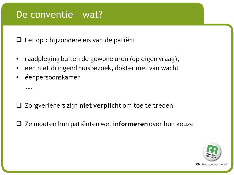 De conventie – wat Let op : bijzondere eis van de patiënt