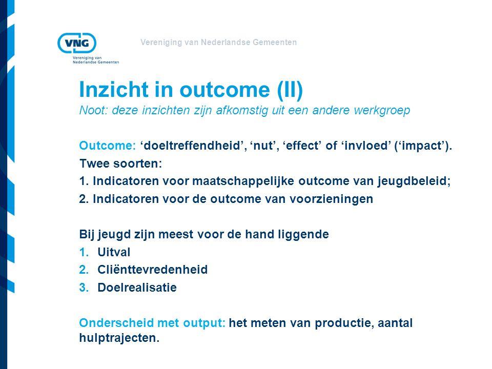 Inzicht in outcome (II) Noot: deze inzichten zijn afkomstig uit een andere werkgroep