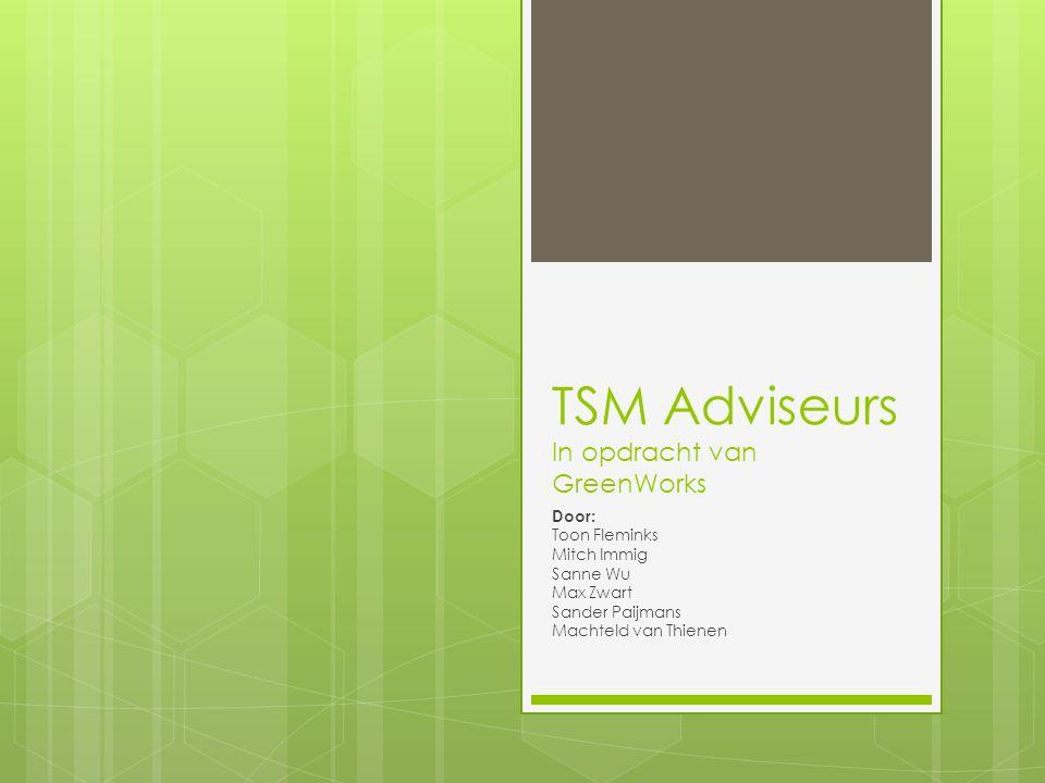 TSM Adviseurs In opdracht van GreenWorks