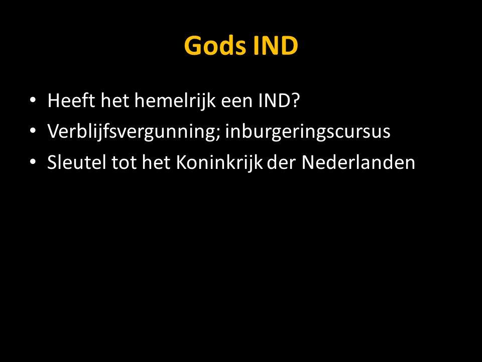 Gods IND Heeft het hemelrijk een IND